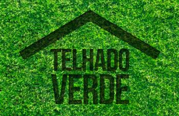 TELHADO VERDE: VANTAGENS DESSA ARQUITETURA SUSTENTÁVEL