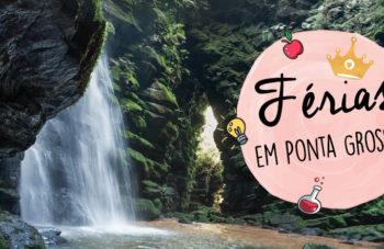 Férias: o que fazer em Ponta Grossa (PR)